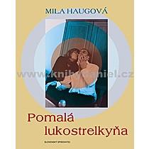 Mila Haugová Pomalá lukostrelkyňa
