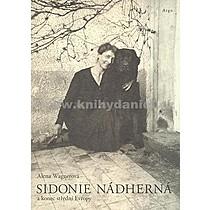Alena Wagnerová Sidonie Nádherná a konec střední Evropy