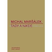 Michal Maršálek Tady a nikde