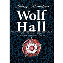 Hilary Mantelová: Wolf Hall
