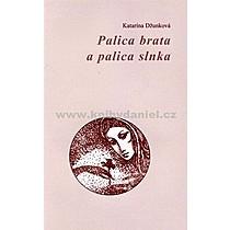 Katarína Džunková Palica brata a palica slnka