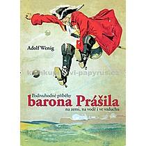 Adolf Wenig Podivuhodné příběhy barona Prášila na zemi na vodě
