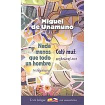 Miguel de Unamuno Celý muž Nada menos que todo un hombre