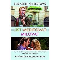 Elizabeth Gilbertová Jíst meditovat milovat