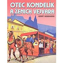 Ignát Herman Otec Kondelík a ženich Vejvara