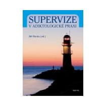 Supervize v adiktologické praxi