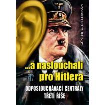 ...a naslouchali pro Hitlera - Odposlouchávací centrály Třetí