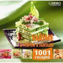 Vaříme s vtipem a fantazií - 1001 receptů