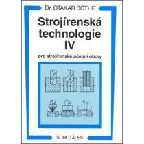 Strojírenská technologie IV pro strojírenské učební obory Bothe