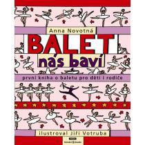 Balet nás baví - První kniha o baletu pro děti i rodiče Novotná