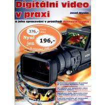 Digitální video v praxi - Myslín Josef