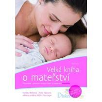 Velká kniha o mateřství - Behinová Markéta