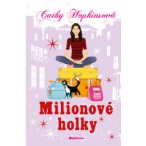 Milionové holky - Hopkinsová Cathy