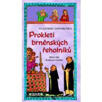 Prokletí brněnských řeholníků - Vondruška Vlastimil