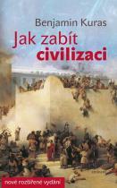 Jak zabít civilizaci - Kuras Benjamin