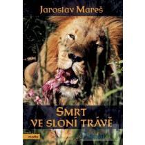 Smrt ve sloní trávě - Mareš Jaroslav
