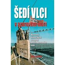 Šedí vlci v Azurovém moři - Nasazení německých ponorek ve
