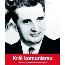 Král komunismu - Okázalost a pompa Nikolae Ceauşescu DVD