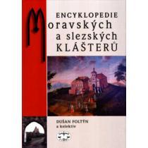 Encyklopedie moravských a slezských klášterů - Foltýn Dušan