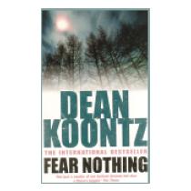 Fear Nothing - Koontz Dean