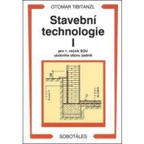 Stavební technologie I. pro SOU - Tibitanzl Otomar