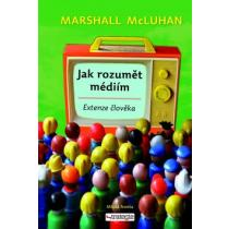 Jak rozumět médiím - McLuhan Marshall