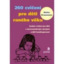 260 cvičení pro děti raného věku - Strassmeier Walter