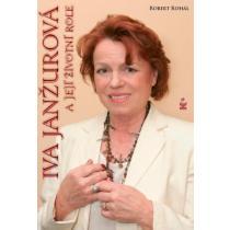 Iva Janžurová a její životní role - Rohál Robert