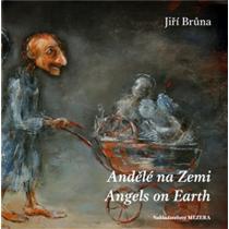 Andělé na Zemi - Brůna Jiří