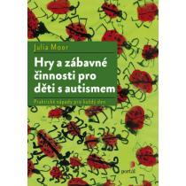 Hry a zábavné činnosti pro děti s autismem - Moor Julia