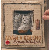 Adam a koleno - Urbánková Dagmar