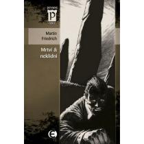 Mrtví & neklidní - Friedrich Martin