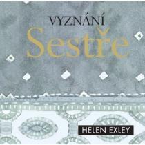 Vyznání sestře - Exley Helen