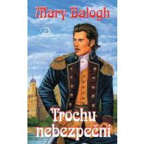 Trochu nebezpeční - Balogh Mary