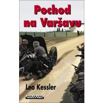 Pochod na Varšavu - Kessler Leo
