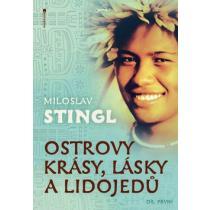 Ostrovy krásy, lásky a lidojedů - Díl první - Stingl Miloslav
