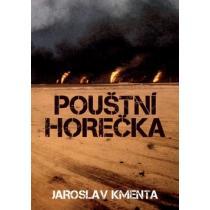Pouštní horečka - Kmenta Jaroslav
