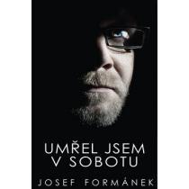 Umřel jsem v sobotu - Formánek Josef