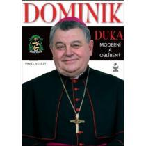 Dominik Duka - Moderní a oblíbený - Veselý Pavel