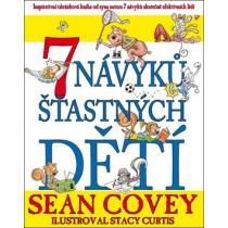 7 návyků šťastných dětí - Covey Sean