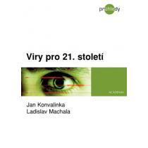 Viry pro 21. století - Konvalinka Jan, Machala Ladislav,