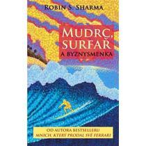 Mudrc, surfař a byznysmenka - Sharma Robin S.