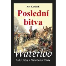 Waterloo Poslední bitva - Kovařík Jiří