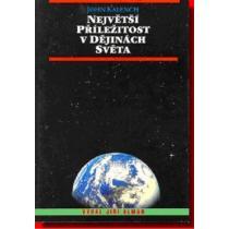 Největší příležitost v dějinách světa - Kalench John