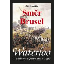 Waterloo Směr Brusel - Kovařík Jiří