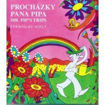 Procházky pana Pipa / Mr. Pip's Trips - Holý Stanislav