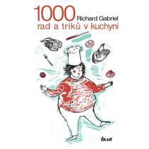 1000 rad a triků v kuchyni - Gabriel Richard