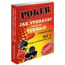 Jak vyhrávat pokerové turnaje - Díl 1. - Cesta k finálovému