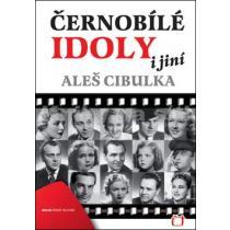 Černobílé idoly - Cibulka Aleš