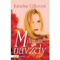 Miluj mě navždy - Gillerová Katarína